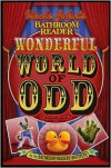 Uncle John's Bathroom Reader Wonderful World of Odd - Bathroom Readers' Institute
