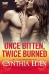 Once Bitten, Twice Burned  - Cynthia Eden