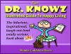 The Dr. Knowz Illustrated Guide to Happy Living. Psych Up Your Soul! - Wendy Goldstein Davis