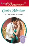 To Become a Bride - Carole Mortimer