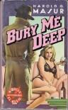Bury Me Deep - Harold Q. Masur, Otto Penzler