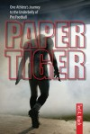 Paper Tiger: One Athlete's Journey to the Underbelly of Pro Football - Ted Kluck