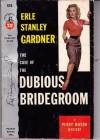 Case Dubious Bridgrm - Erle Stanley Gardner