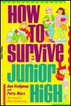 How to Survive Junior High - Ann Hodgman, Patty Marx, Mena Dolobowsky