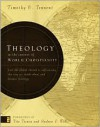 Theology in the Context of World Christianity: How the Global Church Is Influencing the Way We Think about and Discuss Theology - Timothy C. Tennent