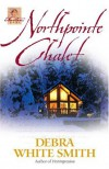 Northpointe Chalet - Debra White Smith