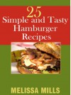 25 Simple and Tasty Hamburger Recipes - Melissa Mills