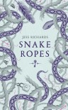 Snake Ropes - Jess Richards