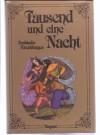 Tausend und eine Nacht. Arabische Erzählungen. Gesamtausgabe in zwei Bänden - Gustav Weil
