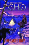Echo: The Last Day - Terry Moore