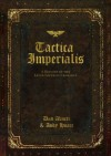Tactica Imperialis: A History of the Later Imperial Crusades - Dan Abnett