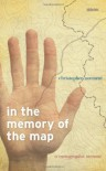 In the Memory of the Map: A Cartographic Memoir - Christopher Norment