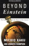 Beyond Einstein: The Cosmic Quest for the Theory of the Universe - 'Michio Kaku',  'Jennifer Trainer Thompson'