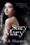 Scary Mary  - S.A. Hunter