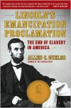 Lincoln's Emancipation Proclamation: The End of Slavery in America - Allen C. Guelzo