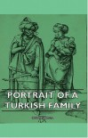 Portrait of a Turkish Family - Irfan Orga