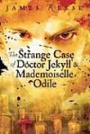 The Strange Case of Doctor Jekyll & Mademoiselle Odile - James Reese