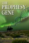 The Prophesy Gene - Stuart D. Schooler