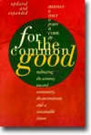 For the Common Good: Redirecting the economy toward community, the environment, and a sustainable future. - Herman E. Daly, John B. Cobb Jr.
