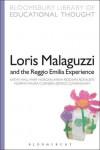 Loris Malaguzzi and the Reggio Emilia Experience - Kathy Hall, Maura Cunneen, Denice Cunningham, Mary Horgan