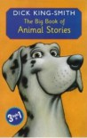 The Big Book Of Animal Stories - Dick King-Smith