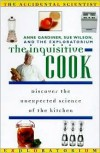 The Inquisitive Cook (Accidental Scientist) - Anne Gardiner, The Exploratorium