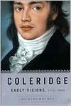 Coleridge: Early Visions, 1772-1804 - Richard Holmes