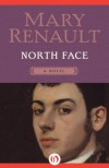 North Face: A Novel - Mary Renault