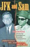 JFK and Sam: The Connection Between the Giancana and Kennedy Assassinations - Antoinette Giancana, John R. Hughes, Thomas H. Jobe, John R Hughes