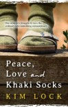 Peace, Love and Khaki Socks - Kim Lock