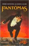 Fantômas - Robin Walz, Cranstoun Metcalfe, Pierre Souvestre, Marcel Allain
