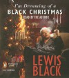 I'm Dreaming of a Black Christmas - Lewis Black