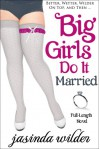 Big Girls Do It Married - Jasinda Wilder