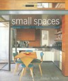 Small Spaces: Maximizing Limited Spaces for Living - Elizabeth Wilhide