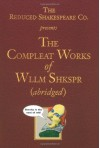 The Compleat Works of Wllm Shkspr (abridged) - Reduced Shakespeare Company, Jess Borgeson, Adam Long, Daniel Singer, Jess Winfield