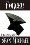 Forged (Hammer, #8) - Sean Michael