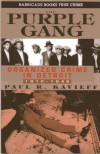 The Purple Gang: Organized Crime in Detroit 1910-1945 - Paul R. Kavieff