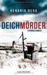Deichmörder: Kriminalroman - Hendrik Berg