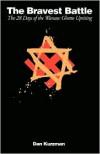 The Bravest Battle: The Twenty-Eight Days of the Warsaw Ghetto Uprising - Dan Kurzman