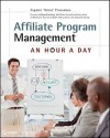 Affiliate Program Management: An Hour a Day - Evgenii Prussakov