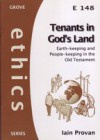 Tenants in God's Land: Earth-keeping and People-keeping in the Old Testament - Iain Provan