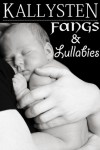 Fangs and Lullabies - Kallysten