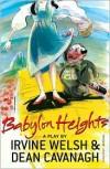 Babylon Heights - Irvine Welsh, Dean Cavanagh