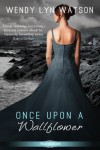 Once Upon a Wallflower (Entangled Scandalous) - Wendy Lyn Watson
