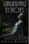 Lingering Echoes - Erica Kiefer