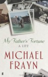 My Father's Fortune - Michael Frayn