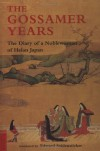 The Gossamer Years: The Diary of a Noblewoman of Heian Japan (Tuttle Classics) - Michitsuna no Haha, Edward G. Seidensticker