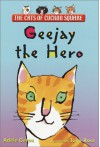 Geejay the Hero (Cats of Cuckoo Square) - Adèle Geras