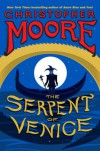 The Serpent of Venice: A Novel - Christopher Moore