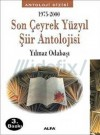 1975-2000 Son Çeyrek Yüzyıl Şiir Antolojisi - Yılmaz Odabaşı